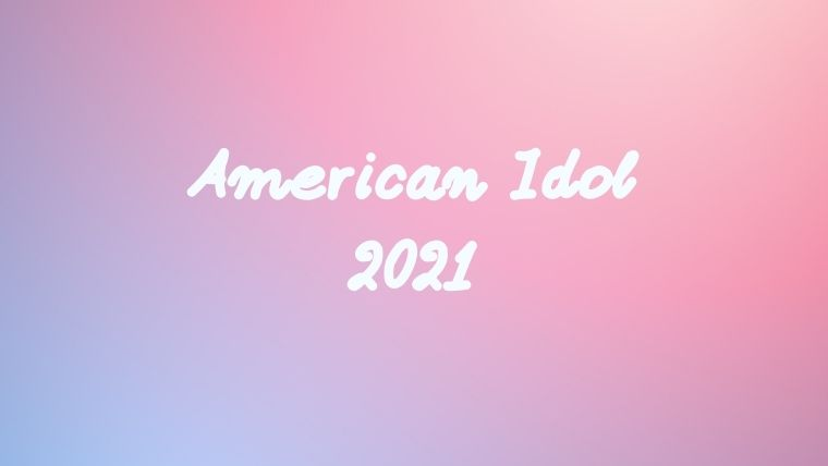 アメリカンアイドル2021日本放送